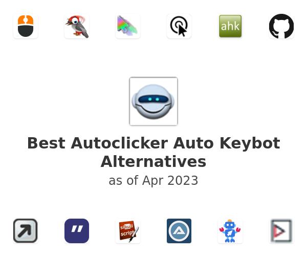 Best Autoclicker Auto Keybot Alternatives