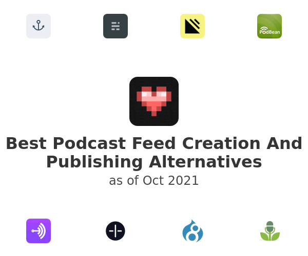 Best Podcast Feed Creation And Publishing Alternatives