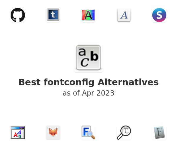Best fontconfig Alternatives
