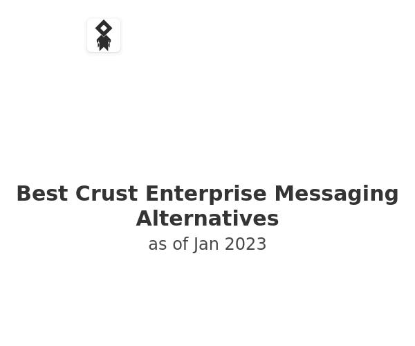 Best Crust Enterprise Messaging Alternatives