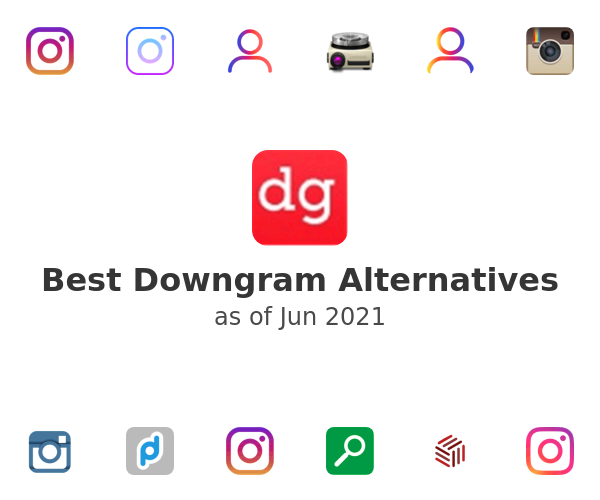 Best Downgram Alternatives