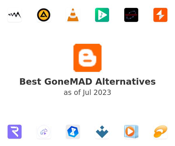 Best GoneMAD Alternatives