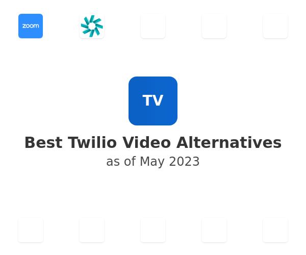 Best Twilio Video Alternatives