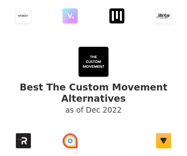 Best The Custom Movement Alternatives