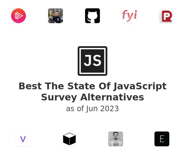Best The State Of JavaScript Survey Alternatives