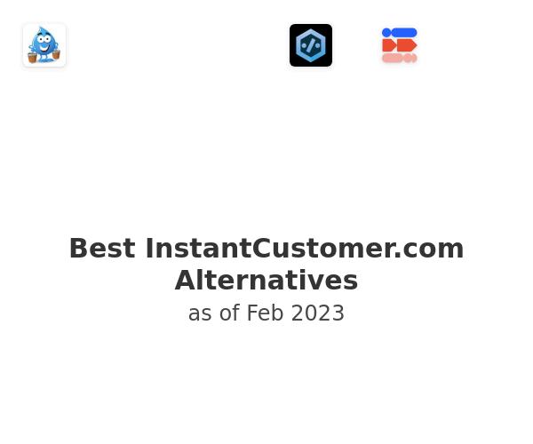 Best InstantCustomer.com Alternatives