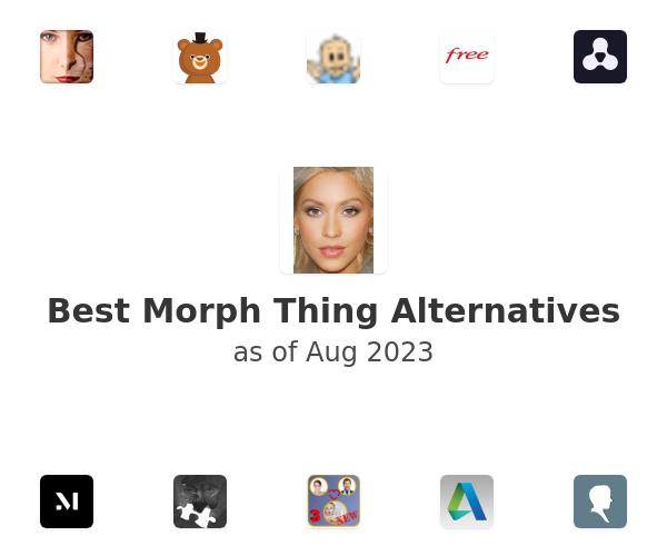 Best Morph Thing Alternatives