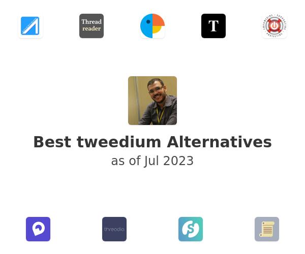 Best tweedium Alternatives