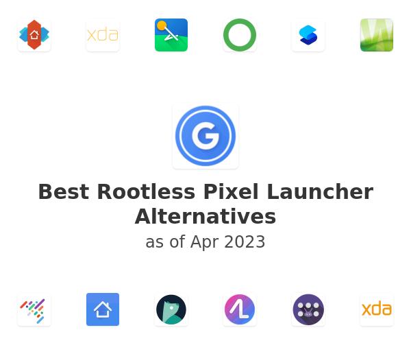 Best Rootless Pixel Launcher Alternatives
