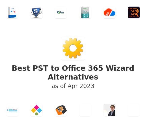 Best PST to Office 365 Wizard Alternatives