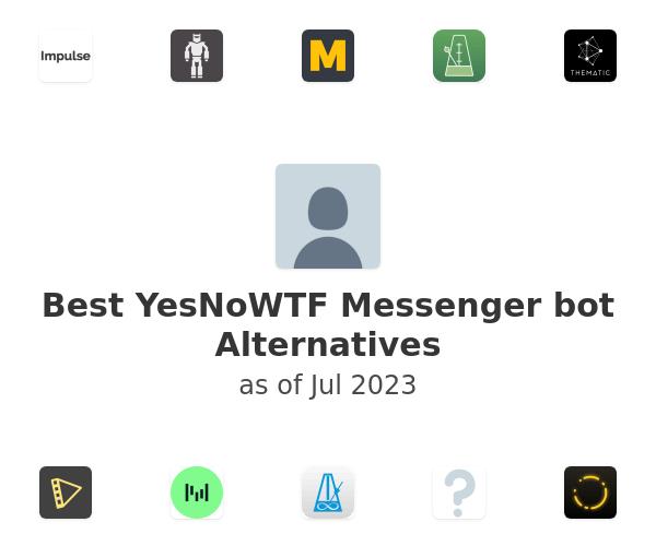 Best YesNoWTF Messenger bot Alternatives
