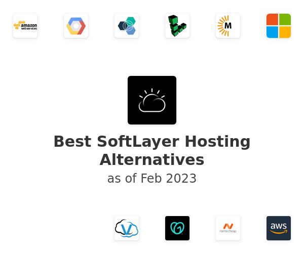 Best SoftLayer Hosting Alternatives