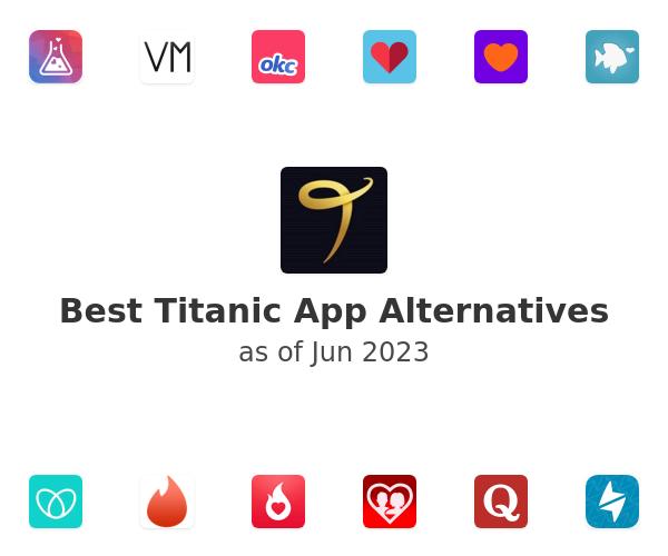 Best Titanic App Alternatives