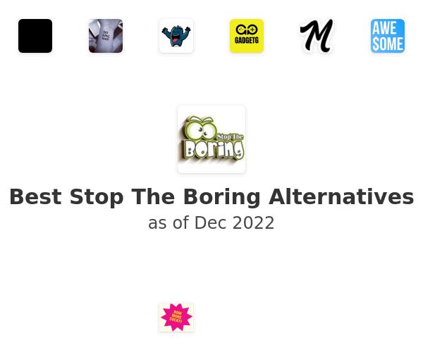 Best Stop The Boring Alternatives