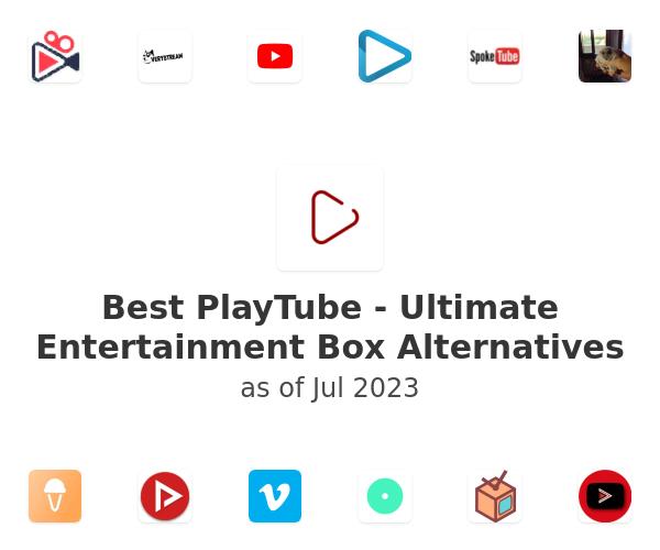 Best PlayTube - Ultimate Entertainment Box Alternatives
