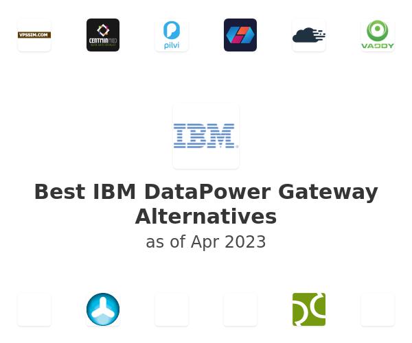 Best IBM DataPower Gateway Alternatives