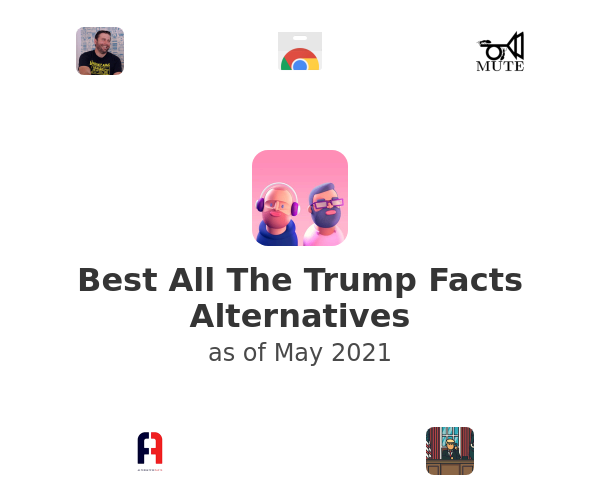 Best All The Trump Facts Alternatives