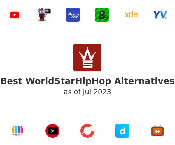 Best WorldStarHipHop Alternatives