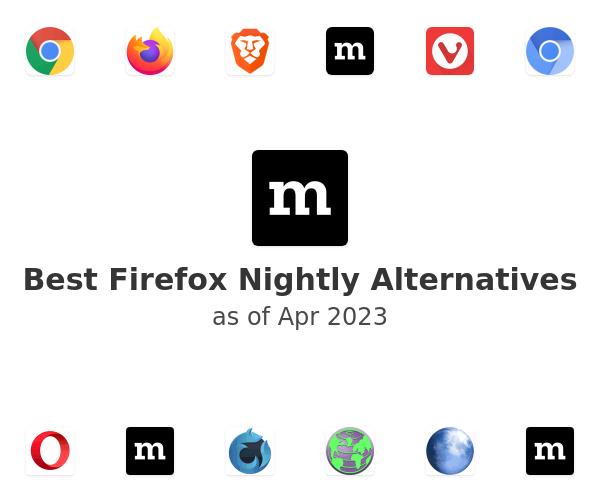 Best Firefox Nightly Alternatives