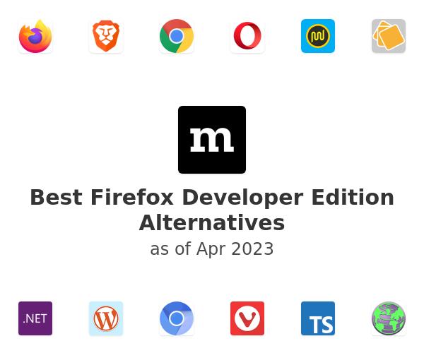 Best Firefox Developer Edition Alternatives