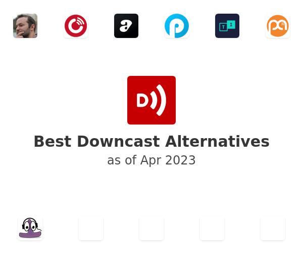 Best Downcast Alternatives