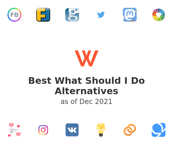 Best What Should I Do Alternatives