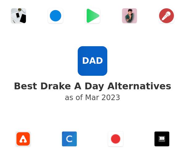 Best Drake A Day Alternatives