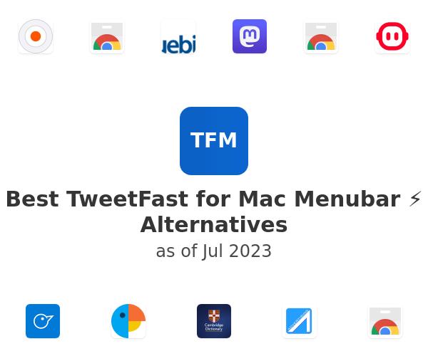 Best TweetFast for Mac Menubar ⚡️ Alternatives