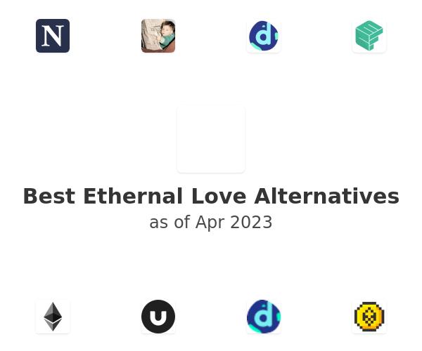 Best Ethernal Love Alternatives
