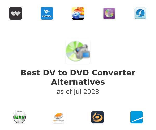 Best DV to DVD Converter Alternatives