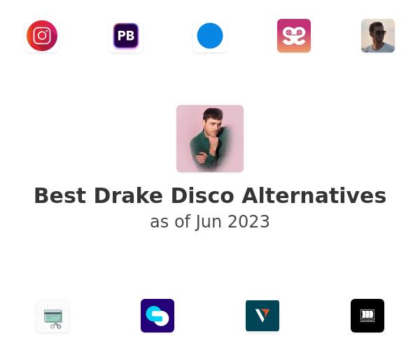 Best Drake Disco Alternatives