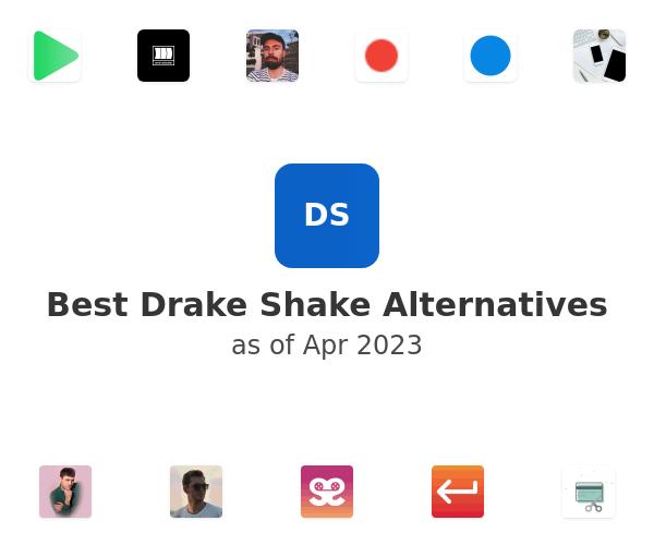 Best Drake Shake Alternatives