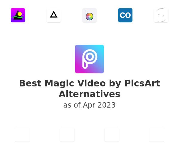 Best Magic Video by PicsArt Alternatives