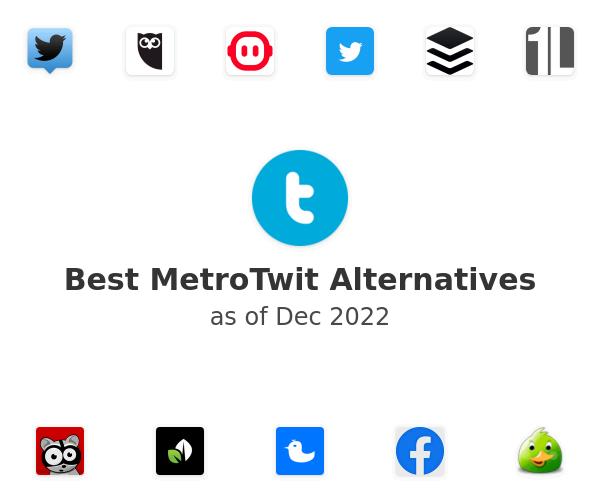 Best MetroTwit Alternatives