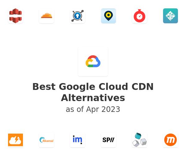 Best Google Cloud CDN Alternatives
