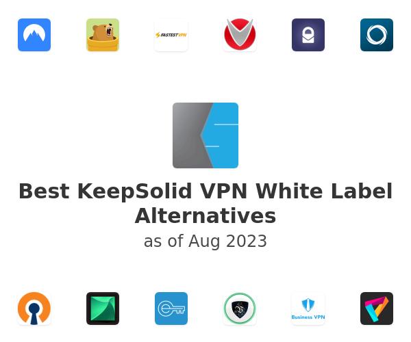 Best KeepSolid VPN White Label Alternatives