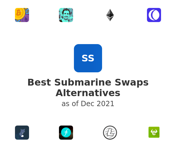 Best Submarine Swaps Alternatives