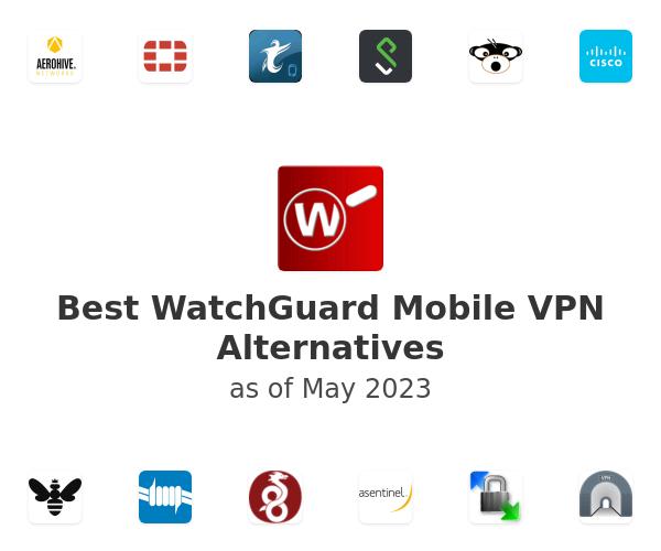 Best WatchGuard Mobile VPN Alternatives