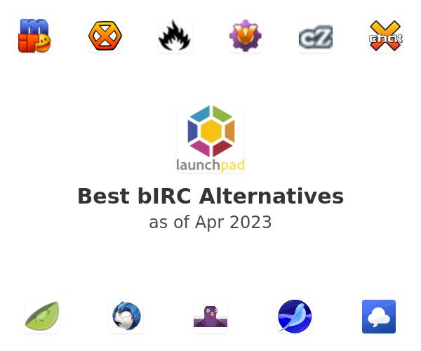 Best bIRC Alternatives