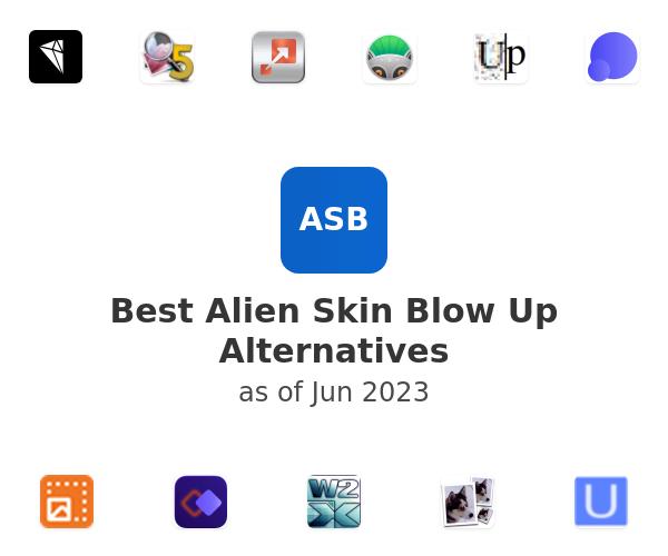 Best Alien Skin Blow Up Alternatives