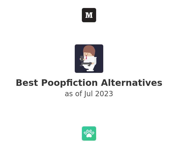 Best Poopfiction Alternatives