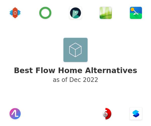 Best Flow Home Alternatives