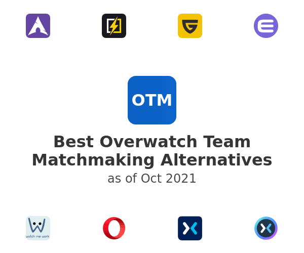 Best Overwatch Team Matchmaking Alternatives