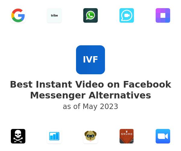 Best Instant Video on Facebook Messenger Alternatives