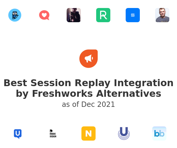Best Session Replay Integration by Freshworks Alternatives