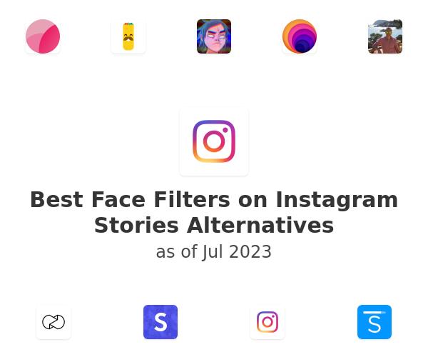 Best Face Filters on Instagram Stories Alternatives