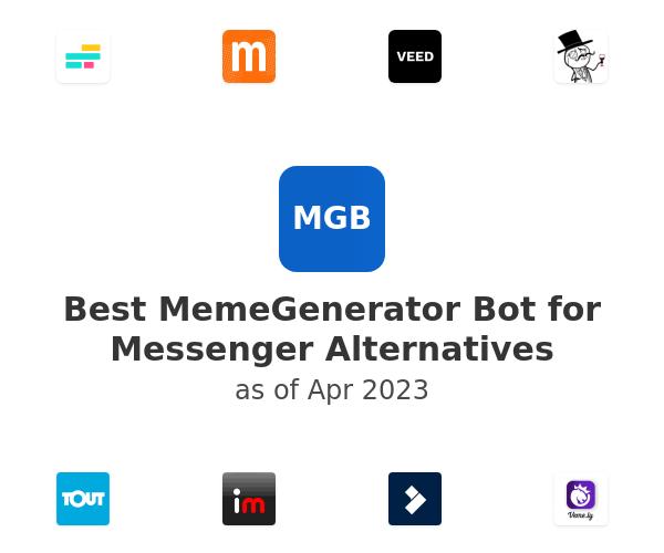 Best MemeGenerator Bot for Messenger Alternatives