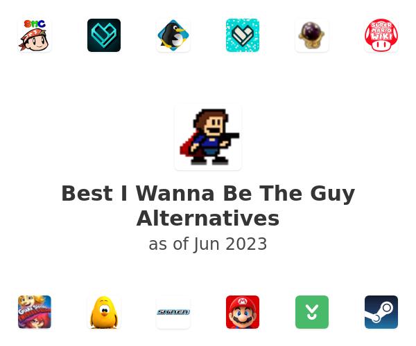 Best I Wanna Be The Guy Alternatives