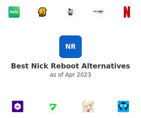 Best Nick Reboot Alternatives