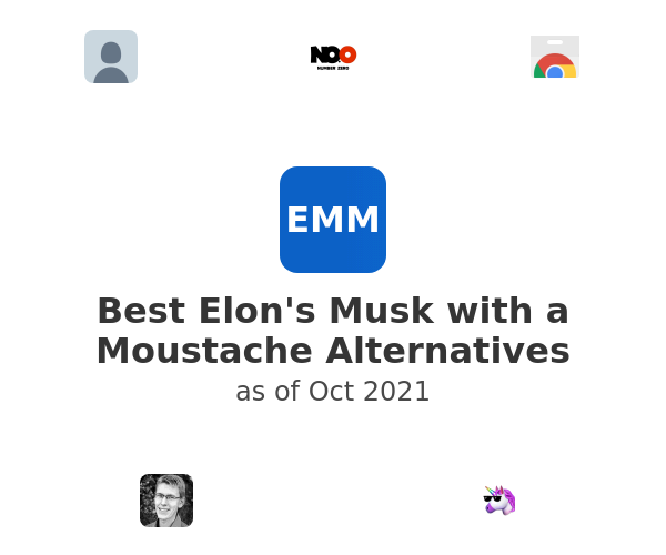 Best Elon's Musk with a Moustache Alternatives